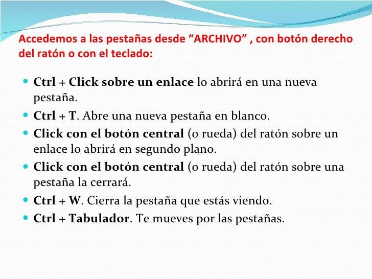 """Accedemos a las pestañas desde """"ARCHIVO"""" , con botón derecho del ratón o con el teclado: <ul><li>Ctrl + Click sobre un enl..."""