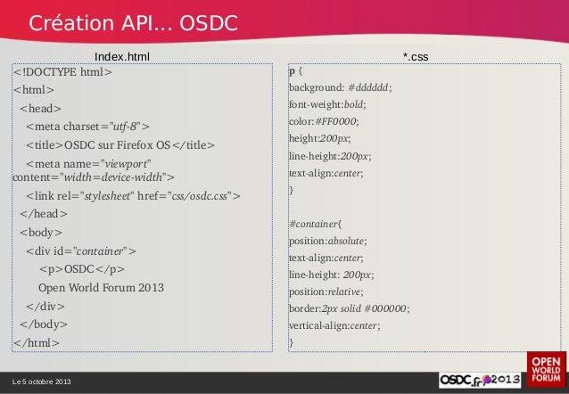 """Le 5 octobre 2013 { """"version"""":""""1.0"""", """"name"""":""""OSDC"""", """"description"""":""""OSDCsurFirefoxOS"""", """"launch_path"""":""""/index..."""