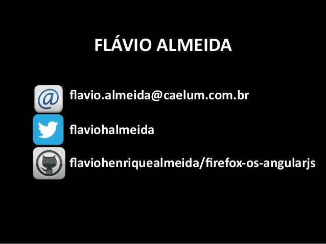 ! FLÁVIO  ALMEIDA                                   flavio.almeida@caelum.com.br    ...