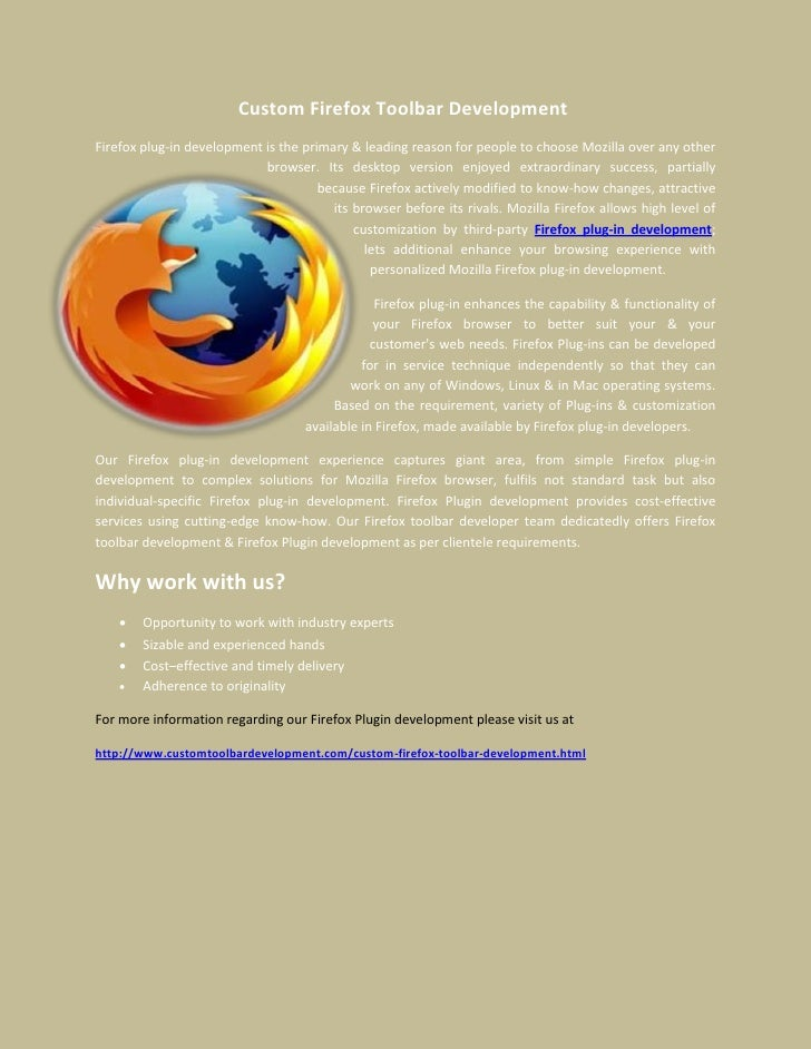 Custom Firefox Toolbar DevelopmentFirefox plug-in development is the primary & leading reason for people to choose Mozilla...