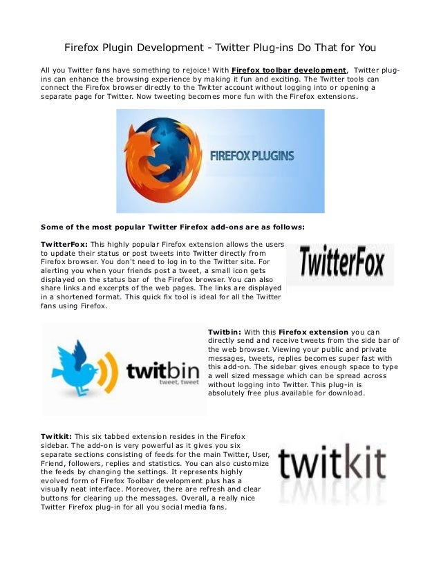 Firefox Plugin Development - Twitter Plug-ins Do That for YouAll you Twitter fans have something to rejoice! With Firefox ...