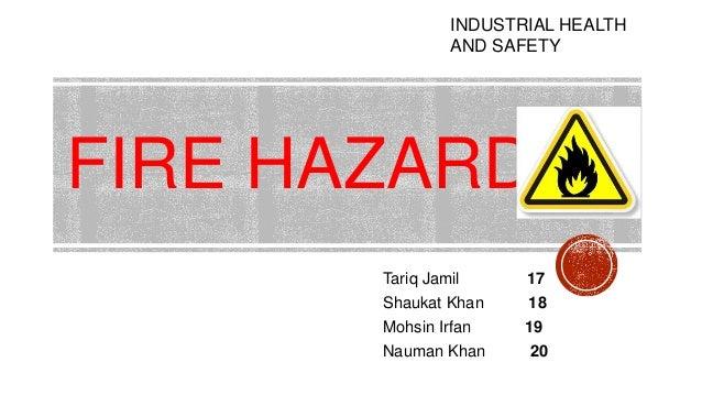 FIRE HAZARDSTariq Jamil 17Shaukat Khan 18Mohsin Irfan 19Nauman Khan 20INDUSTRIAL HEALTHAND SAFETY
