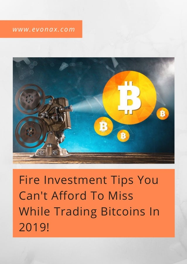 www.evonax.com Fire Investment Tips You Can't Afford To Miss While Trading Bitcoins In 2019!