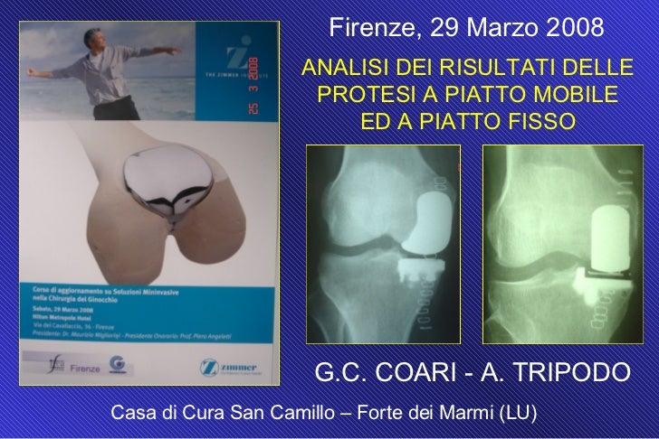 Firenze, 29 Marzo 2008                     ANALISI DEI RISULTATI DELLE                      PROTESI A PIATTO MOBILE       ...