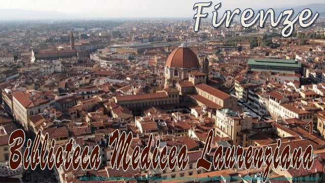 http://www.authorstream.com/Presentation/sandamichaela-1824698-firenze-biblioteca-medicea-laurenziana1/