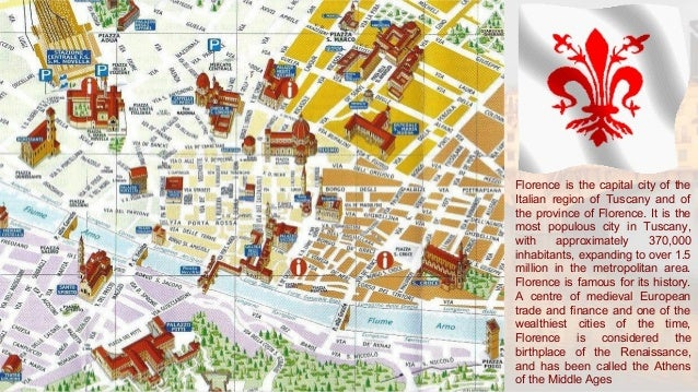 Florence is the capital city of theItalian region of Tuscany and ofthe province of Florence. It is themost populous city i...