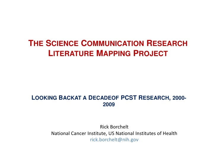 THE SCIENCE COMMUNICATION RESEARCH    LITERATURE MAPPING PROJECTLOOKING BACKAT A DECADEOF PCST RESEARCH, 2000-            ...