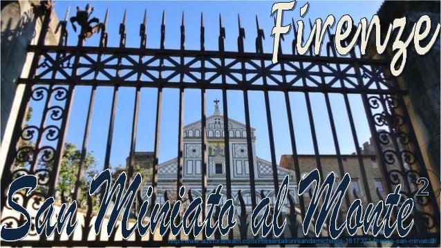 http://www.authorstream.com/Presentation/sandamichaela-1817371-firenze-san-miniato2/