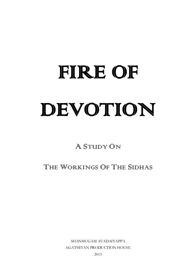 FIRE OFDEVOTION        A STUDY ONTHE WORKINGS OF THE SIDHAS       SHANMUGAM AVADAIYAPPA     AGATHIYAN PRODUCTION HOUSE    ...