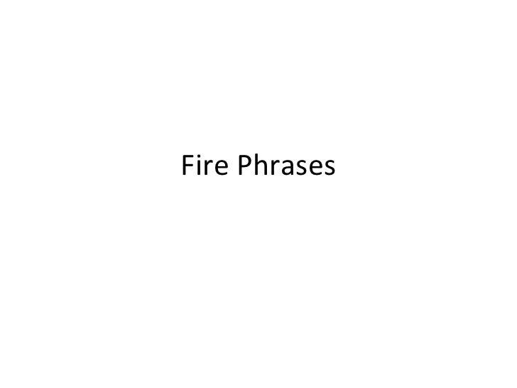Fire Phrases