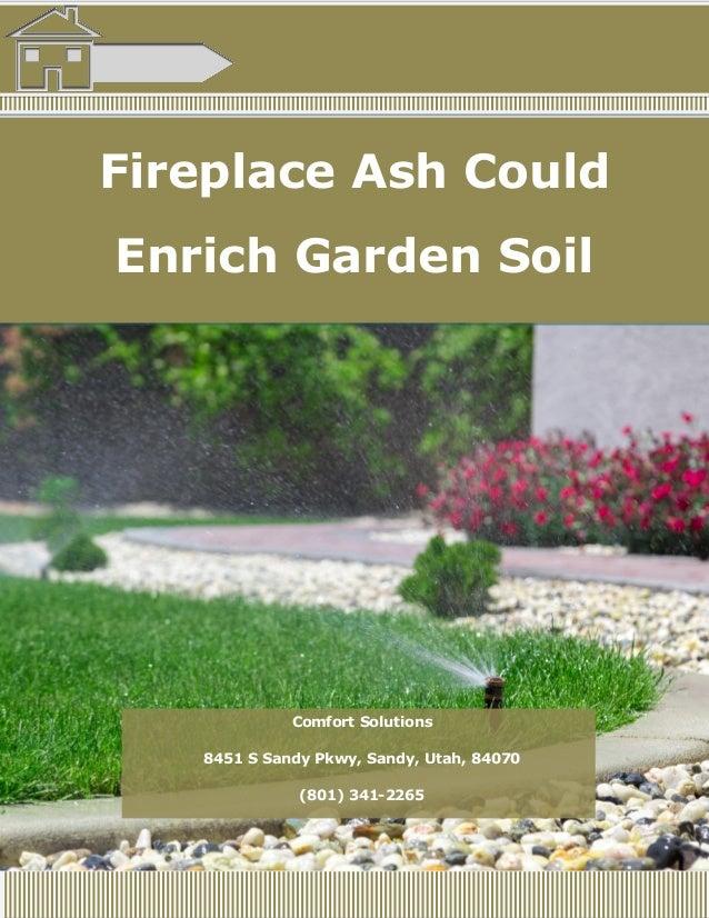 Fireplace Ash Could Enrich Garden Soil