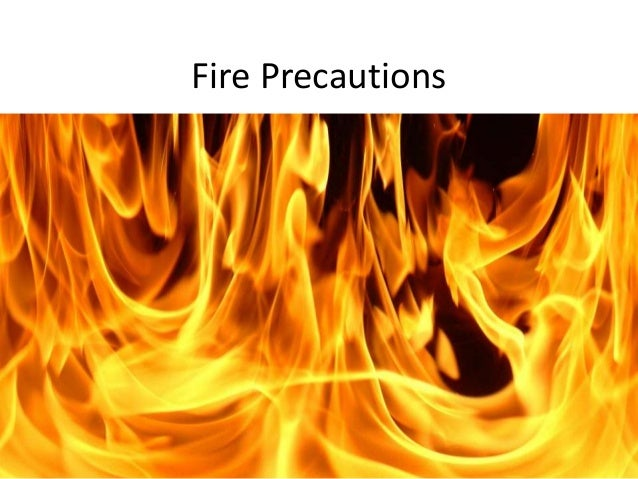 Fire Precautions