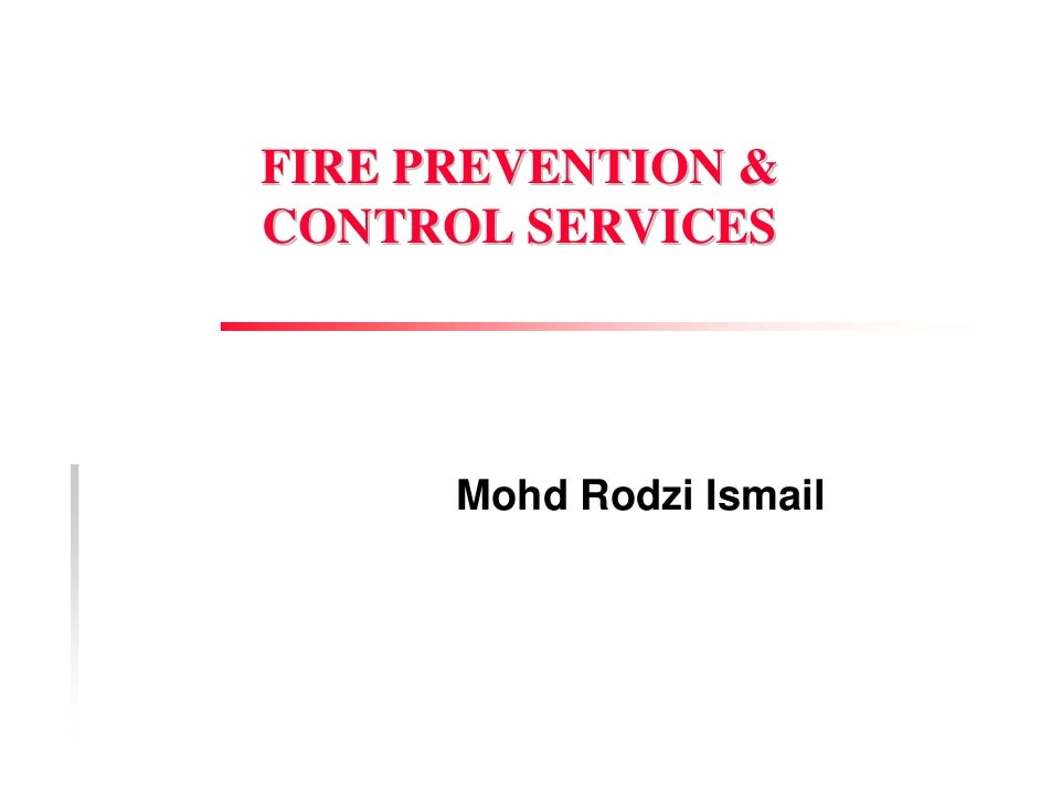 FIRE PREVENTION & CONTROL SERVICES           Mohd Rodzi Ismail