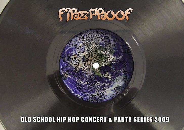 FIREPROOF     OLD SCHOOL HIP HOP CONCERT & PARTY SERIES 2009