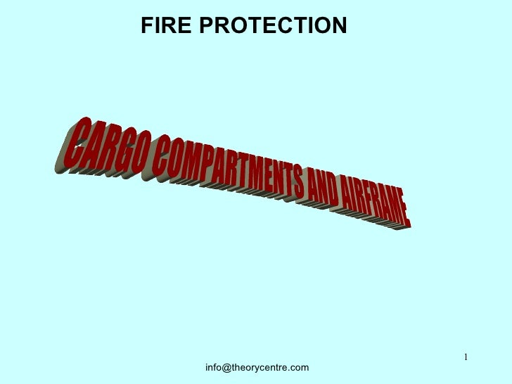 FIRE PROTECTION CARGO COMPARTMENTS AND AIRFRAME [email_address]