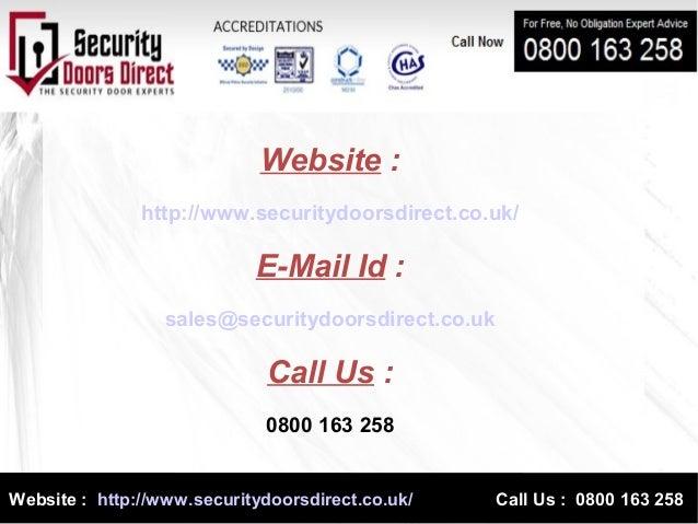 Website : http://www.securitydoorsdirect.co.uk/ Call Us : 0800 163 258 Website : http://www.securitydoorsdirect.co.uk/ E-M...