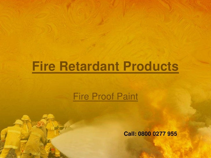 Fire Retardant Products<br />Fire Proof Paint<br />Call: 0800 0277 955<br />