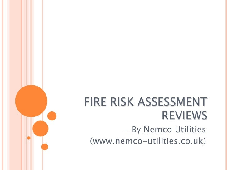 FIRE RISK ASSESSMENT REVIEWS<br />- By Nemco Utilities<br />(www.nemco-utilities.co.uk)<br />