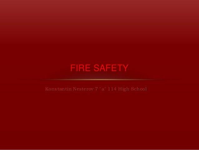 """FIRE SAFETYKonstantin Nesterov 7 """"a"""" 114 High School"""