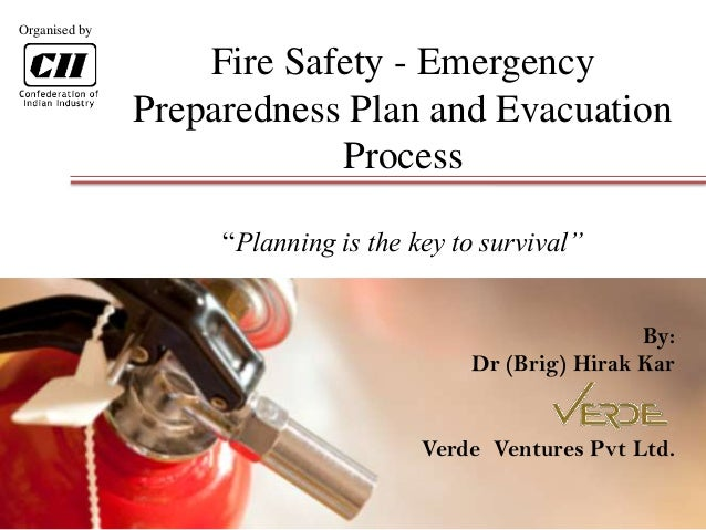 "Inspiring Excellence Fire Safety - Emergency Preparedness Plan and Evacuation Process ""Planning is the key to survival"" By..."
