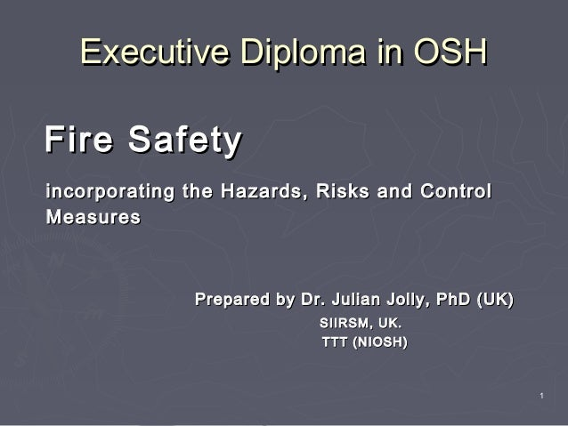 Fire SafetyFire Safety incorporating the Hazards, Risks and Controlincorporating the Hazards, Risks and Control MeasuresMe...