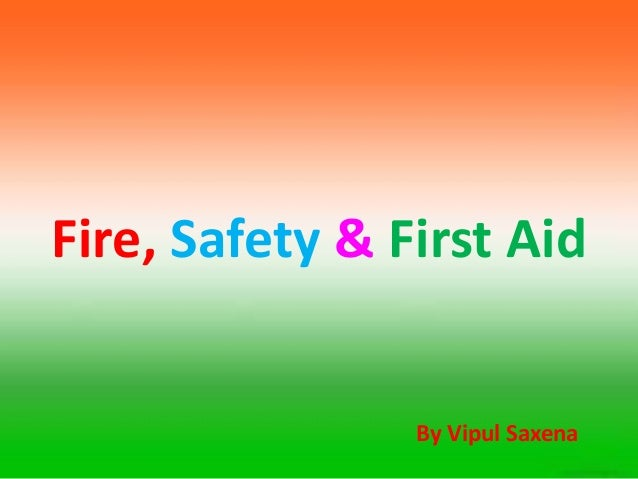 Fire, Safety & First Aid By Vipul Saxena