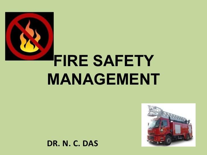 FIRE SAFETYMANAGEMENTDR. N. C. DAS