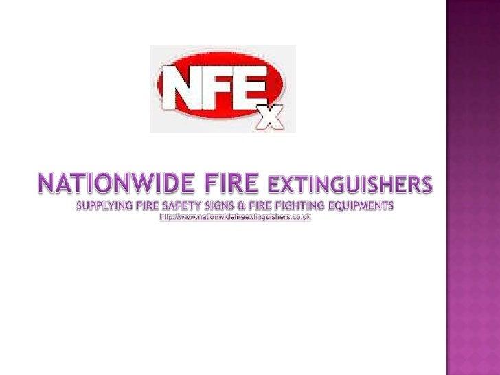 Nationwide Fire ExtinguishersSupplying Fire Safety Signs & Fire Fighting equipmentshttp://www.nationwidefireextinguishers....
