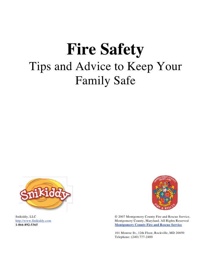 Fire Safety         Tips and Advice to Keep Your                  Family Safe     Snikiddy, LLC                   © 2007 M...