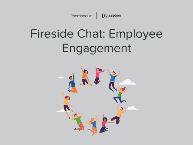 Fireside Chat: Employee Engagement bamboohr.com #employeeengagement Moderator Brenton Williamson HR Evangelist BambooHR Pa...