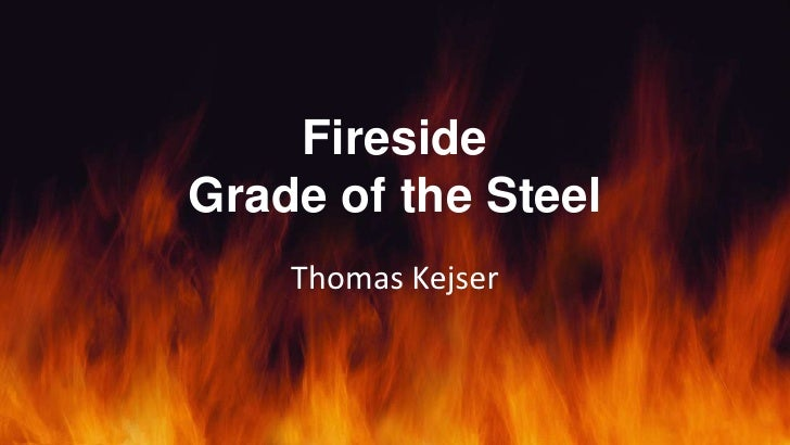 FiresideGrade of the Steel    Thomas Kejser