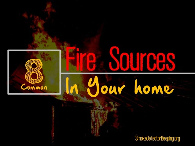 Fire Sources In Your home 8Common SmokeDetectorBeeping.org