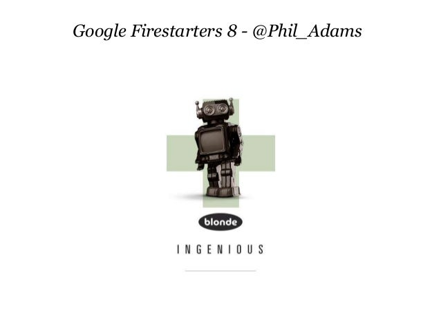Google Firestarters 8 - @Phil_Adams