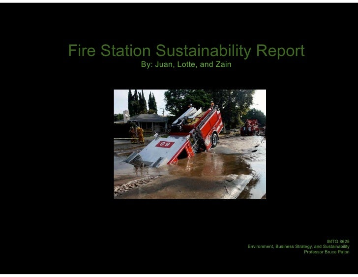 Fire Station Sustainability Report           By: Juan, Lotte, and Zain                                                    ...