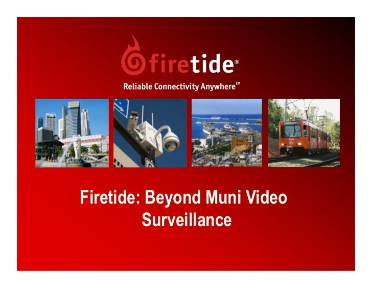 Firetide: Beyond Muni Video          Surveillance                                1