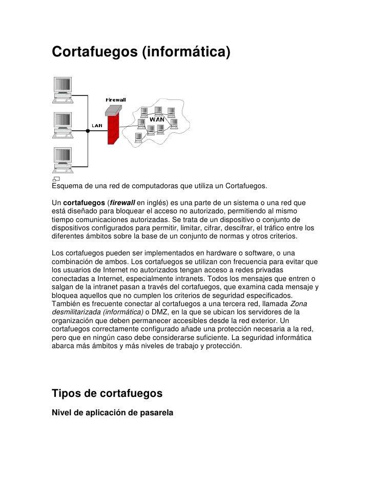 Cortafuegos (informática)<br />Esquema de una red de computadoras que utiliza un Cortafuegos.<br />Un cortafuegos (firewal...