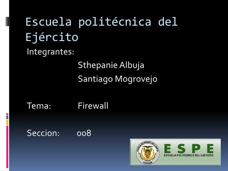 Escuela politécnica del Ejército <br />Integrantes: <br />SthepanieAlbuja<br />                          Santiago Mogrovej...