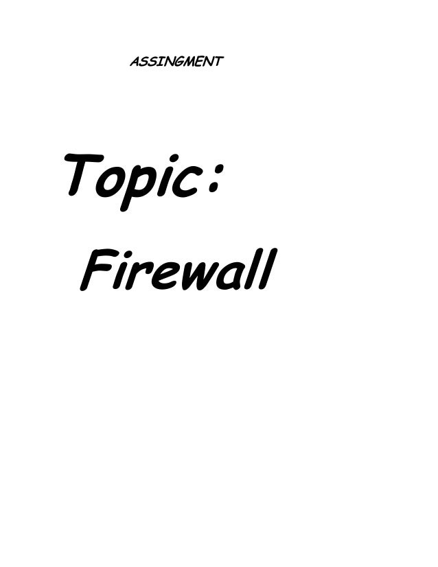 ASSINGMENTTopic:Firewall
