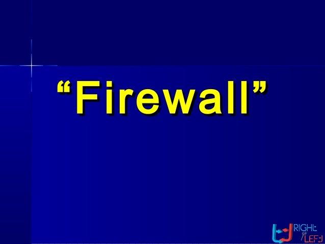 """""""""""Firewall""""Firewall"""""""