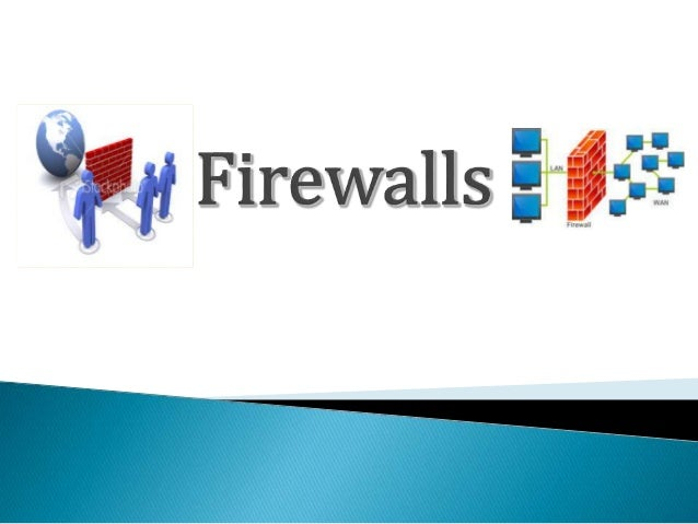  A firewall forms a barrier through which the traffic going in each direction must pass. A firewall security policy dicta...