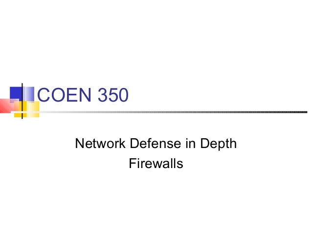 COEN 350 Network Defense in Depth Firewalls