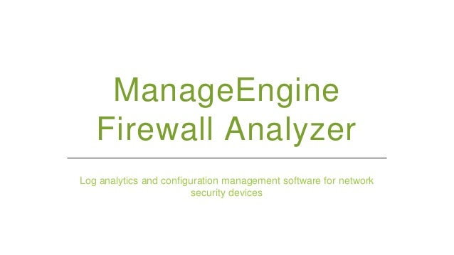ManageEngine Firewall Analyzer Log analytics and configuration management software for network security devices