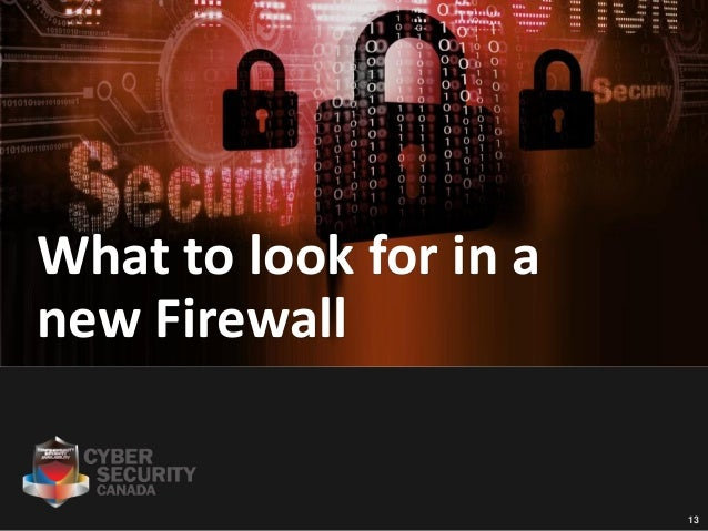 1313 What to look for in a new Firewall