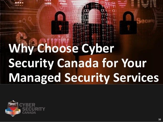 3838 Why Choose Cyber Security Canada for Your Managed Security Services