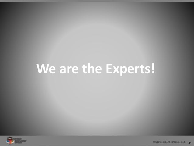 41© Sophos Ltd. All rights reserved. We are the Experts!