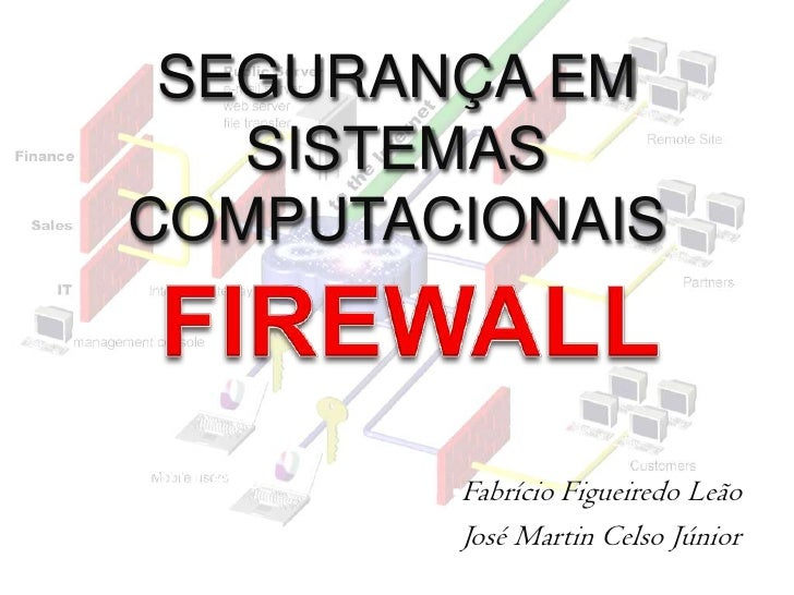 SEGURANÇA EM       SISTEMAS    COMPUTACIONAIS    Fabrício Leão            Figueiredo Leão                 Fabrício José M...