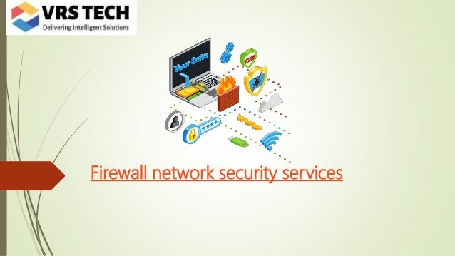 Firewall network security services