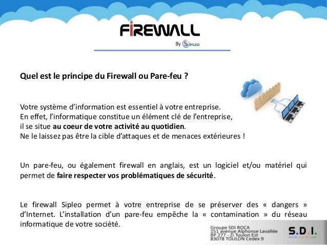 Quel est le principe du Firewall ou Pare-feu ? Votre système d'information est essentiel à votre entreprise. En effet, l'i...