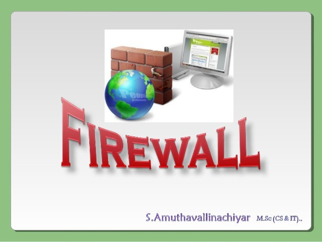 Definition A firewall is a hardware or software designed to permit or deny network transmissions based upon a set of rules...