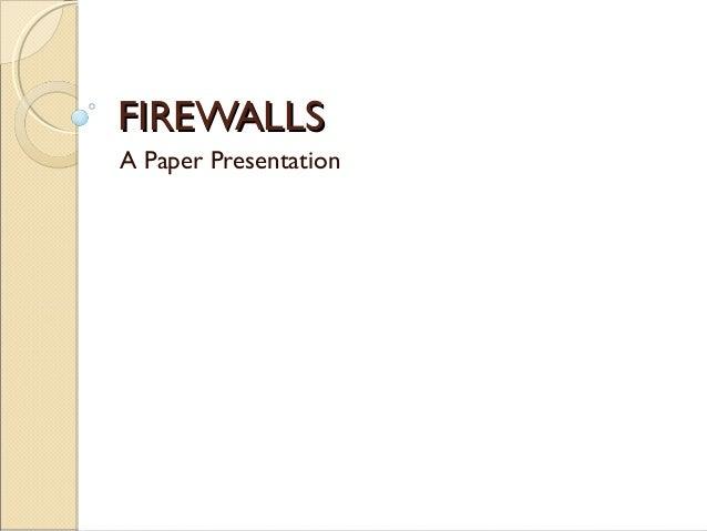FIREWALLSFIREWALLS A Paper Presentation